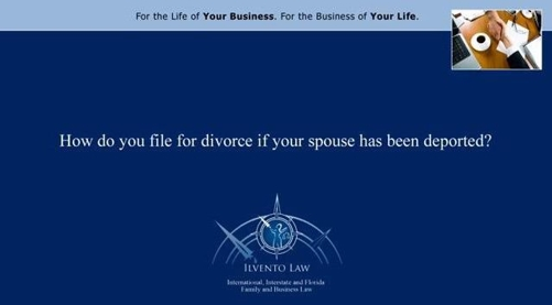 How Do You File for a Divorce if Your Spouse Has Been Deported?